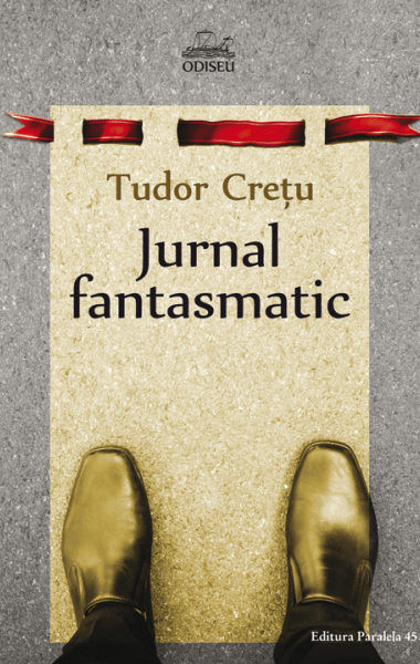 Tudor Cretu Jurnal fantasmatic