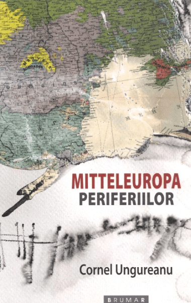 Cornel Ungureanu Mitteleuropa periferiilor
