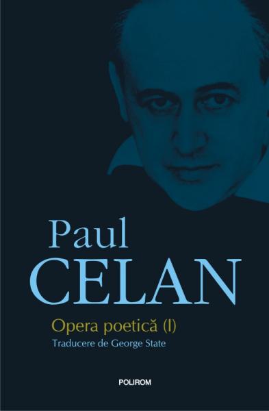 Paul Celan Opera poetica I