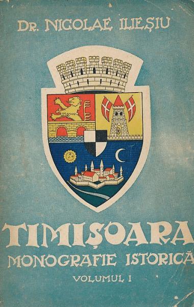 Nicolae Iliesiu Timisoara Monografie istorica