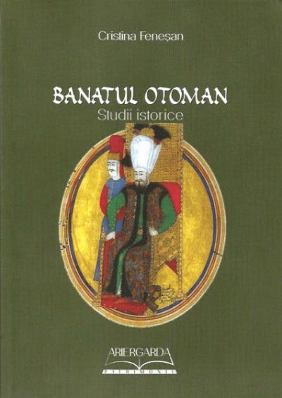 Banatul Otoman Cristina Fenesan