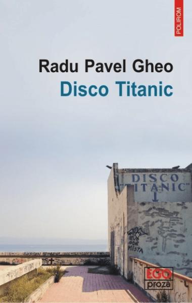 Radu Pavel Gheo Disco Titanic