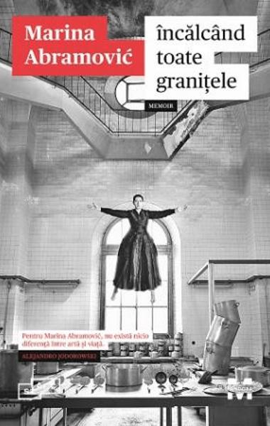Marina Abramovic Incalcand toate granitele