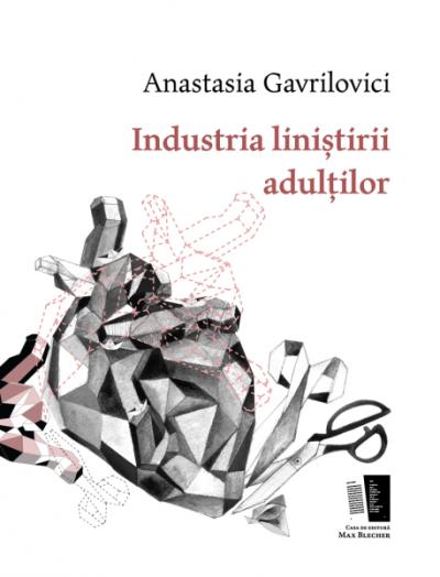 Anastasia Gavrilovici Industria linistirii adultilor
