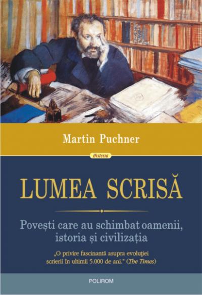 Martin Puchner Lumea scrisa