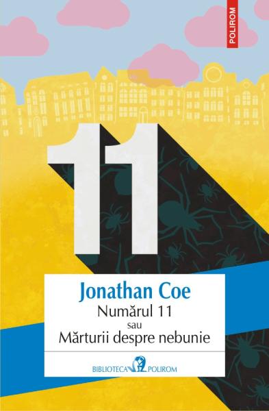 Jonathan Coe Numarul 11 sau marturii despre nebunie