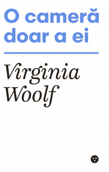 Virginia Woolf O camera doar a ei