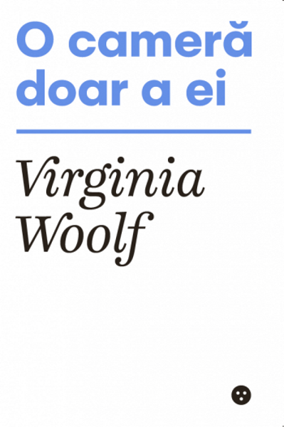 Virginia Woolf O camera doar a ei