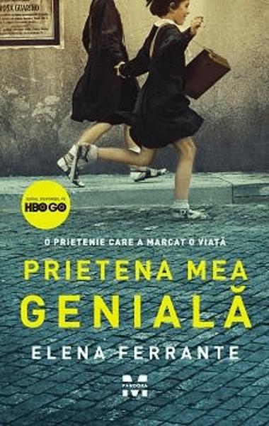 Elena Ferrante Prietena mea geniala
