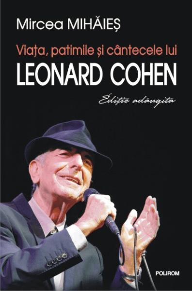Viata patimile si cantecele lui Leonard Cohen Mircea Mihaies