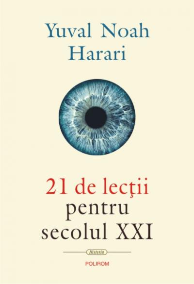 Yuval Noah Harari 21 de lectii pentru secolul XXI