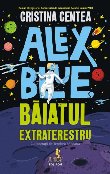 Cristina Centea Alex Blue baiatul extraterestru