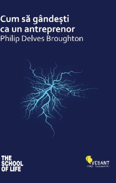 Cum sa gandesti ca un antreprenor Philip Delves Broughton