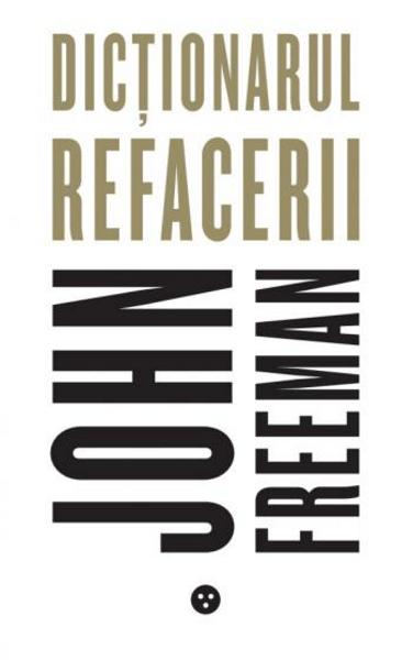 John Freeman Dictionarul refacerii