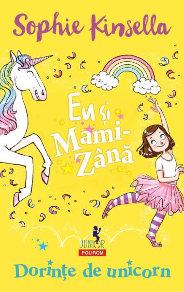 Sophie Kinsella Eu si mami zana Dorinte de unicorn