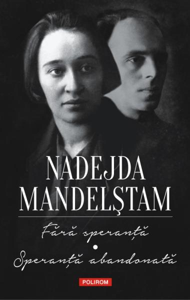 Nadejda Mandelstam Fara speranta