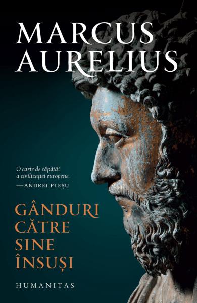 Marcus Aurelius Ganduri catre sine insusi