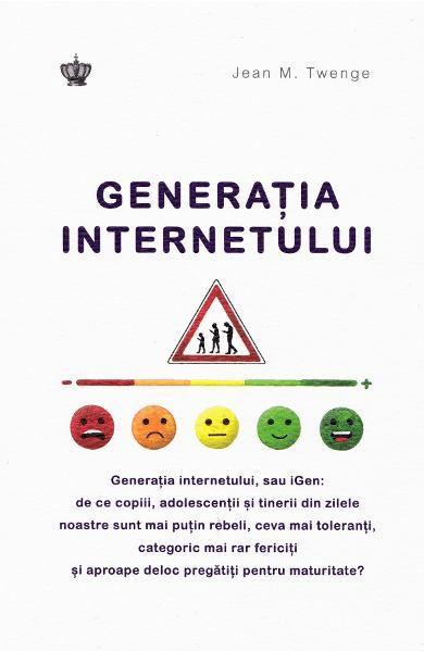 Jean M Twenge Generatia internetului