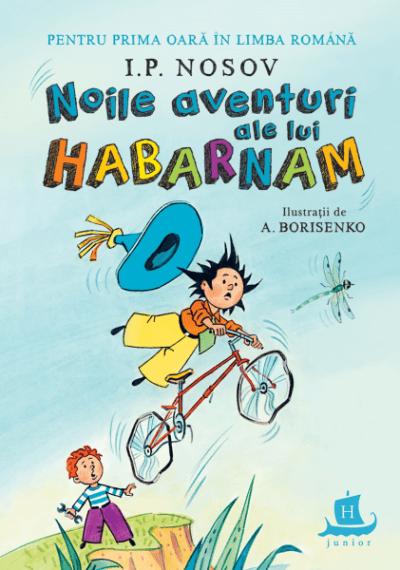I P Nosov Noile aventuri ale lui Habarnam