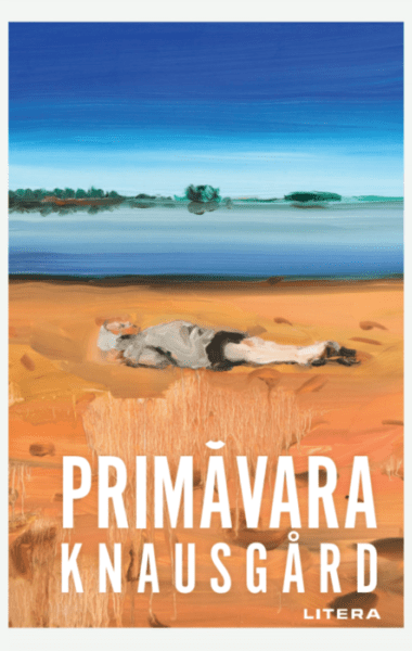 Karl Ove Knausgard Primavara