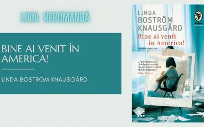 Livia recomandă Bine ai venit în America!, de Linda Boström Knausgård