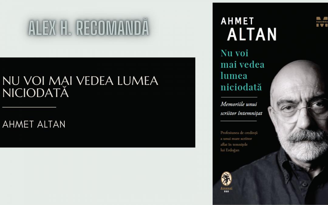 Alex H. despre Nu voi mai vedea lumea niciodată, de Ahmet Altan