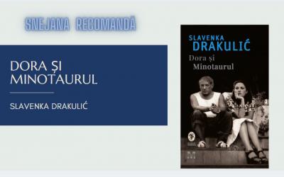 Snejana recomandă Dora și Minotaurul de Slavenka Drakulić