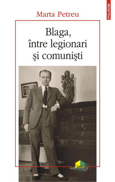 blaga intre legionari si comunisti