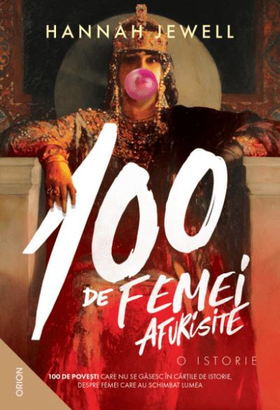 100 de femei afurisite